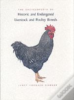 Encyclopedia Of Historic And Endangered Livestock And Poultry Breeds