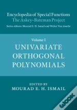Encyclopedia Of Special Functions: The Askey-Bateman Project: Volume 1, Univariate Orthogonal Polynomials