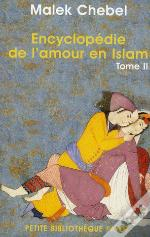 Encyclopedie De L'Amour En Islam T. 2