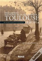 Encyclopedie Historique De La Photographie A Toulouse