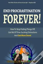 End Procrastination Forever