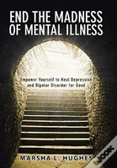 End The Madness Of Mental Illness