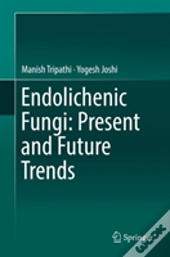 Endolichenic Fungi: Present And Future Trends