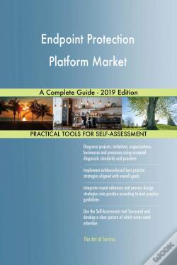 Wook.pt - Endpoint Protection Platform Market A Complete Guide - 2019 Edition