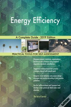 Wook.pt - Energy Efficiency A Complete Guide - 2019 Edition