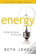 Energy: Finding New Grace For The Pace