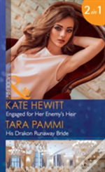 Engaged For Her Enemy'S Heir: Engaged For Her Enemy'S Heir (One Night With Consequences, Book 33) / His Drakon Runaway Bride (The Drakon Royals, Book 3) (Mills & Boon Modern) (One Night With Consequen