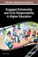 Engaged Scholarship And Civic Responsibility In Higher Education