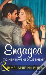 Engaged To Her Ravensdale Enemy