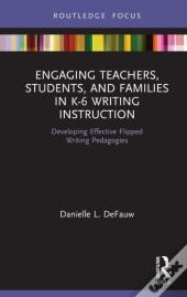 Engaging Teachers, Students, And Families In K-6 Writing Instruction