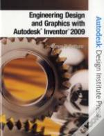 Engineering Design And Graphics With Autodesk Inventor 2009