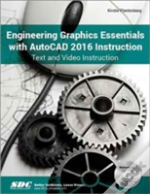 Engineering Graphics Essentials With Autocad 2016 Instruction