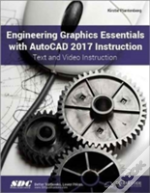 Engineering Graphics Essentials With Autocad 2017 Instruction (Including Unique Access Code)