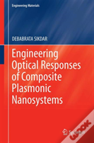Engineering Optical Responses Of Composite Plasmonic Nanosystems