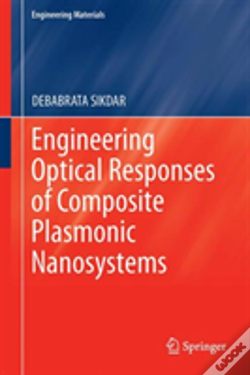 Wook.pt - Engineering Optical Responses Of Composite Plasmonic Nanosystems