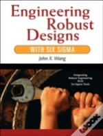 Engineering Robust Design With Six Sigma