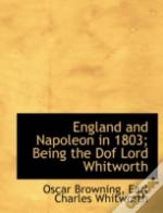 England And Napoleon In 1803; Being The