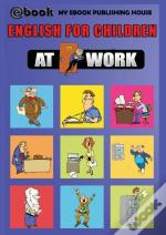 English For Children - At Work