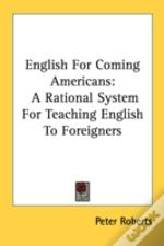 English For Coming Americans: A Rational