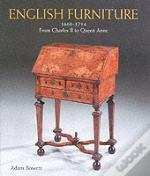 English Furniture From Charles Ii To Queen Anne 1660-1714