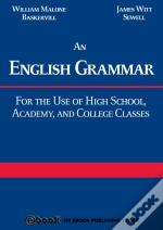 English Grammar: For The Use Of High School, Academy, And College Classes