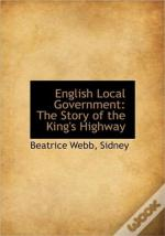 English Local Government: The Story Of T