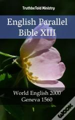 English Parallel Bible Xiii