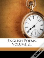 English Poems, Volume 2...