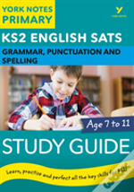 English Sats Grammar, Punctuation And Spelling Study And Revision Guide: York Notes For Ks2