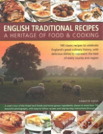 English Traditional Recipes: A Heritage Of Food & Cooking