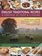 English Traditional Recipes: A Heritage Of Food And Cooking