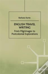 English Travel Writing From Pilgrimages To Postcolonial Explorations
