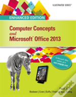 Enhanced Computer Concepts And Microsoft Office 2013