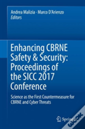 Enhancing Cbrne Safety & Security: Proceedings Of The Sicc 2017 Conference
