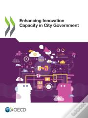 Enhancing Innovation Capacity In City Government