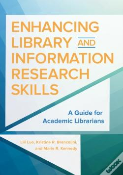 Wook.pt - Enhancing Library And Information Research Skills: A Guide For Academic Librarians