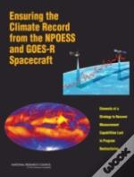Ensuring The Climate Record From The Npoess And Goes-R Spacecraft