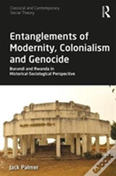 Entanglements Of Modernity, Colonialism And Genocide