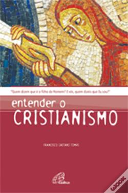 Wook.pt - Entender o Cristianismo
