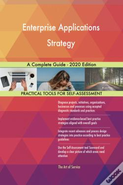 Wook.pt - Enterprise Applications Strategy A Complete Guide - 2020 Edition