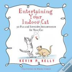Wook.pt - Entertaining Your Indoor Cat : Fun And Inventive Amusements For Your Indoor Cat
