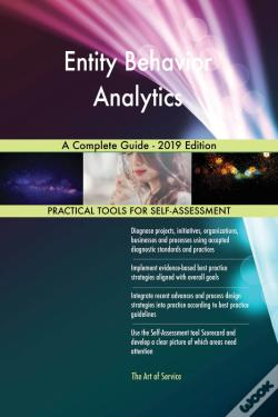 Wook.pt - Entity Behavior Analytics A Complete Guide - 2019 Edition