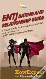 Entj Dating And Relationships Guide: A Q