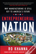 Entrepreneurial Nation: Why Manufacturing Is Still Key To America'S Future