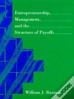 Entrepreneurship, Management And The Structure Of Payoffs