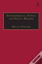 Environmental Ethics And Policy Mak