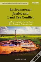 Environmental Justice And Land Use Conflict