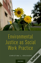 Environmental Justice As Social Work Practice