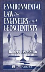 Environmental Law For Engineers And Geoscientists