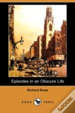 Episodes In An Obscure Life (Dodo Press)
